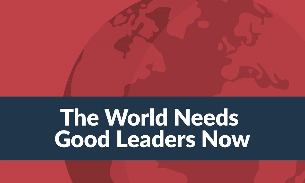 The World Needs Good Leaders Now guide